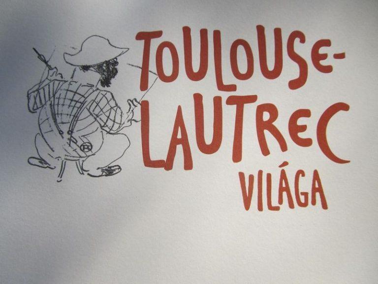 Toulouse Lautrec Világa